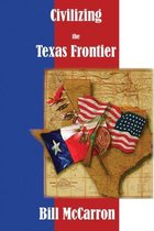 Civilizing the Texas Frontier