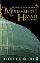 Mekanlar ve Olaylariyla Hz. Muhammed'in Hayati