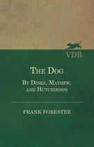 The Dog - By Dinks, Mayhew, And Hutchinson