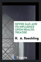 Sewer Gas and Its Influence Upon Health