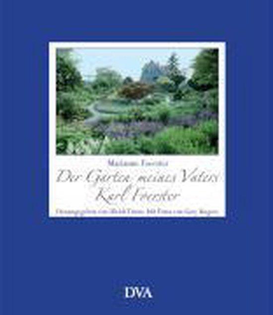 Der Garten meines Vaters Karl Foerster