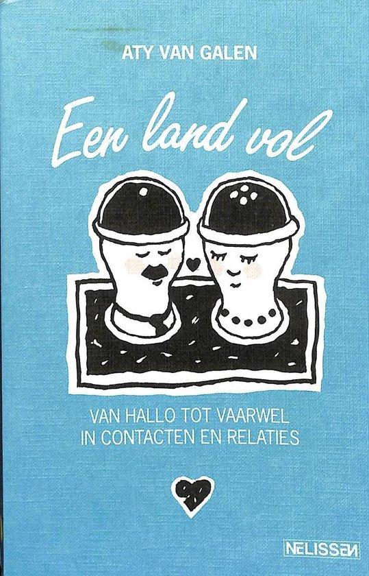 Een land vol. Van hallo tot vaarwel in contacten en relaties - Van Galen |