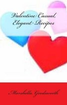 Valentine Casual, Elegant Recipes