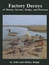 Factory Decoys of Mason, Stevens, Dodge and Peterson
