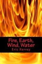 Fire, Earth, Wind, Water