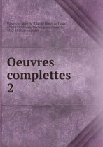 Oeuvres Complettes Tome 2