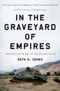 Boek cover In the Graveyard of Empires: Americas War in Afghanistan van Seth G. Jones