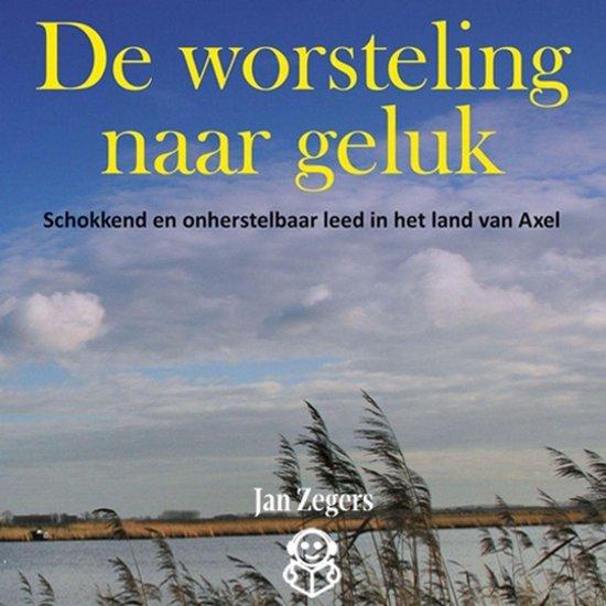 De worsteling naar geluk - Jan Zegers |