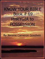 PHRYGIA to POSSESSION - Book 69 - Know Your Bible