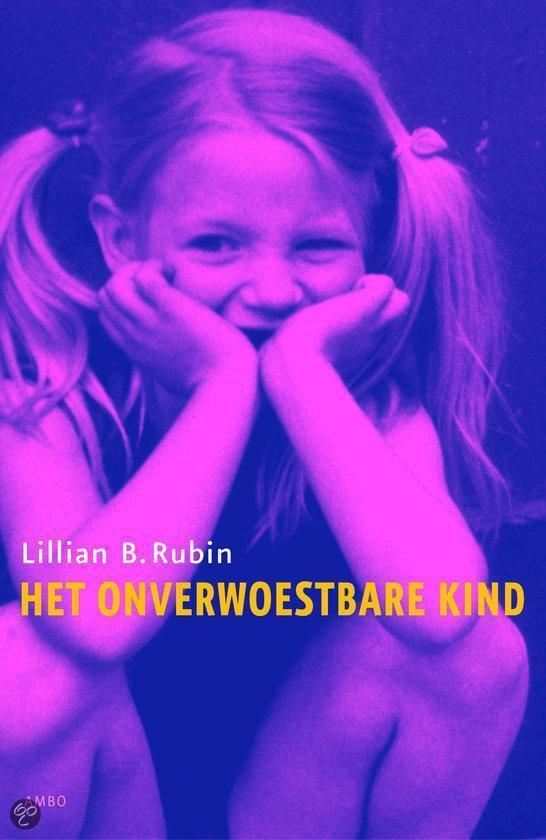 Het Onverwoestbare Kind - Lilian B. Rubin |