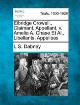Elbridge Crowell., Claimant, Appellant, V. Amelia A. Chase et al., Libellants, Appellees