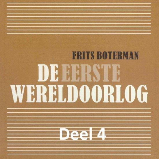 De Eerste Wereldoorlog - deel 4: De gevolgen - Frits Boterman |