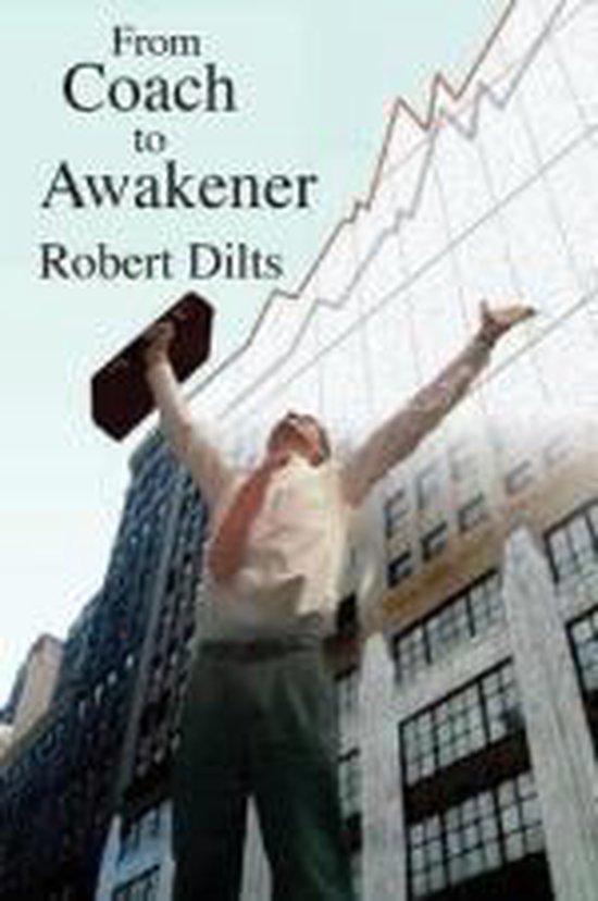 Boek cover From Coach to Awakener van Robert Brian Dilts (Paperback)