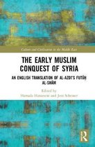 The Early Muslim Conquest of Syria