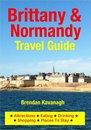 Brittany & Normandy Travel Guide - Attractions, Eating, Drinking, Shopping & Places To Stay