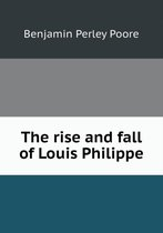 The Rise and Fall of Louis Philippe