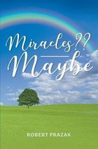Miracles Maybe