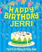 Happy Birthday Jerri - The Big Birthday Activity Book