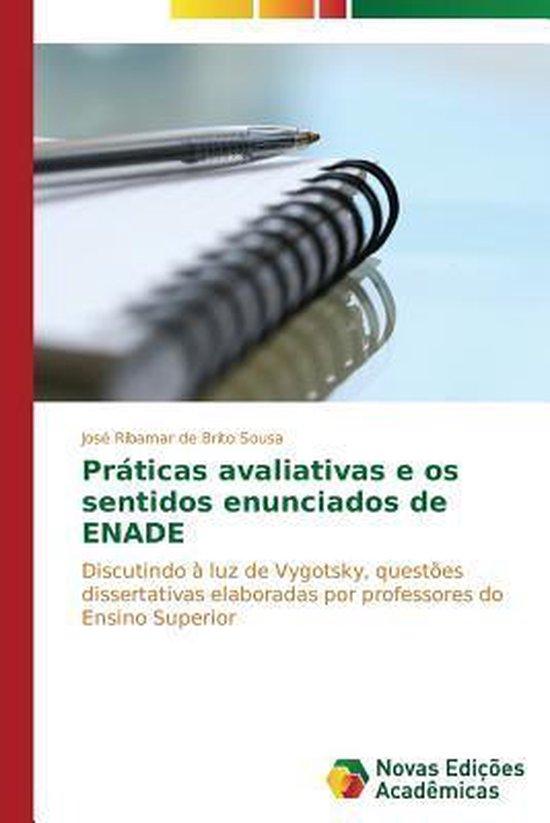 Praticas avaliativas e os sentidos enunciados de ENADE