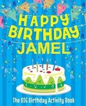 Happy Birthday Jamel - The Big Birthday Activity Book