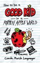 Omslag How to be a Good Kid in a Rotten Apple World