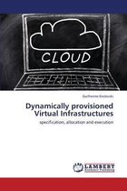 Dynamically Provisioned Virtual Infrastructures