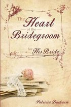 The Heart of the Bridegroom for His Bride