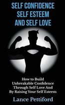 Self Confidence, Self Esteem, and Self Love