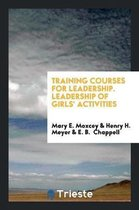 Training Courses for Leadership. Leadership of Girls' Activities