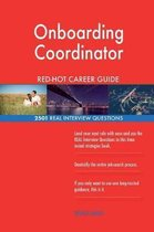 Onboarding Coordinator Red-Hot Career Guide; 2501 Real Interview Questions