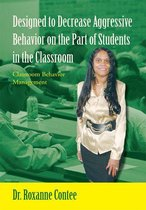 Designed to Decrease Aggressive Behavior on the Part of Students in the Classroom