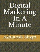 Digital Marketing in a Minute