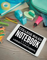 College Ruled Notebook - 2 Subject for Students