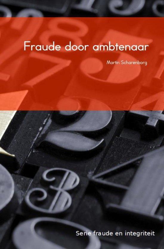 Fraude en integriteit - Fraude door ambtenaren - M.H.G. Scharenborg pdf epub