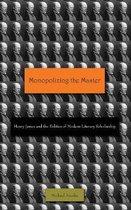 Monopolizing the Master