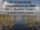 Book 2 – Genesis 21 – Genesis 41 – Exhaustively Cross Referenced Bible