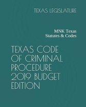 Texas Code of Criminal Procedure 2019 Budget Edition