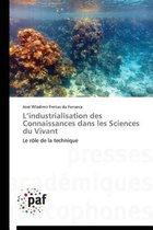L'Industrialisation Des Connaissances Dans Les Sciences Du Vivant