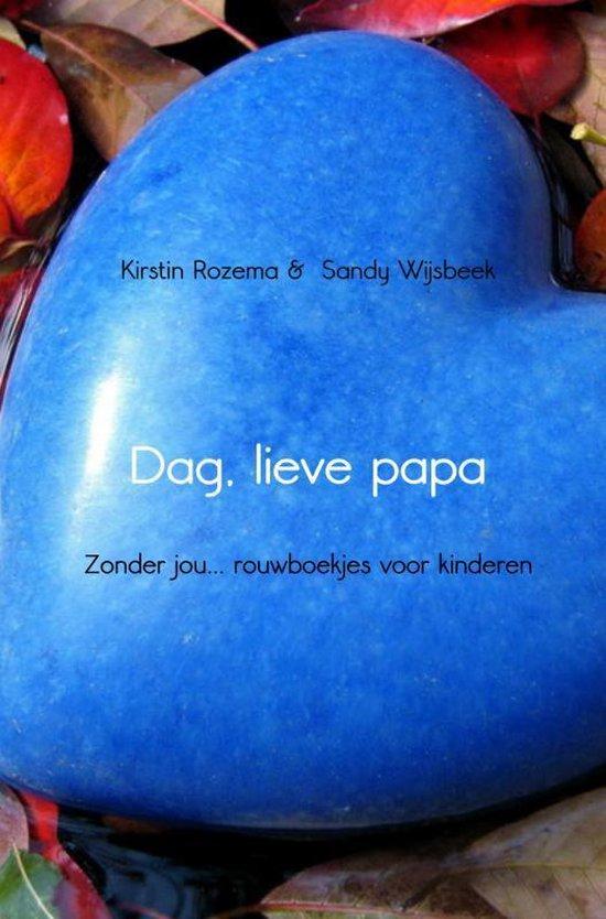 Dag, lieve papa - Kirstin Rozema  