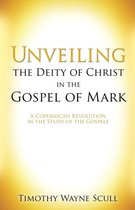 Unveiling the Deity of Christ in the Gospel of Mark