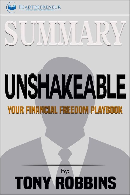 Boek cover Summary of Unshakeable: Your Financial Freedom Playbook by Tony Robbins van Readtrepreneur Publishing (Onbekend)
