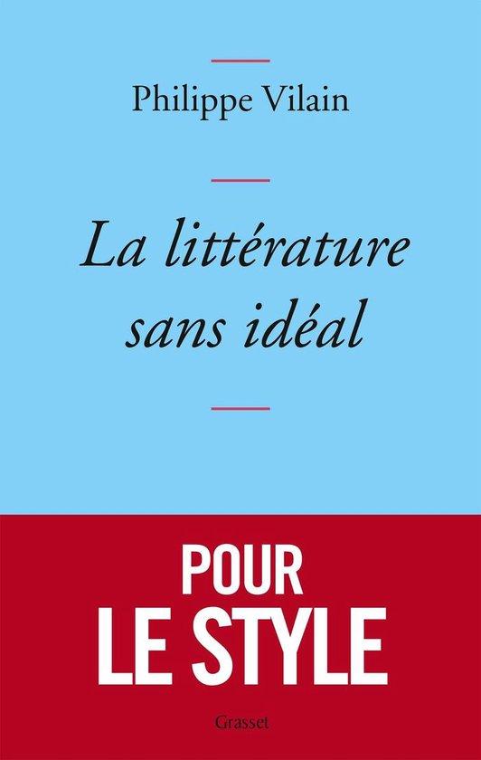 Boek cover La littérature sans idéal van Philippe Vilain (Onbekend)