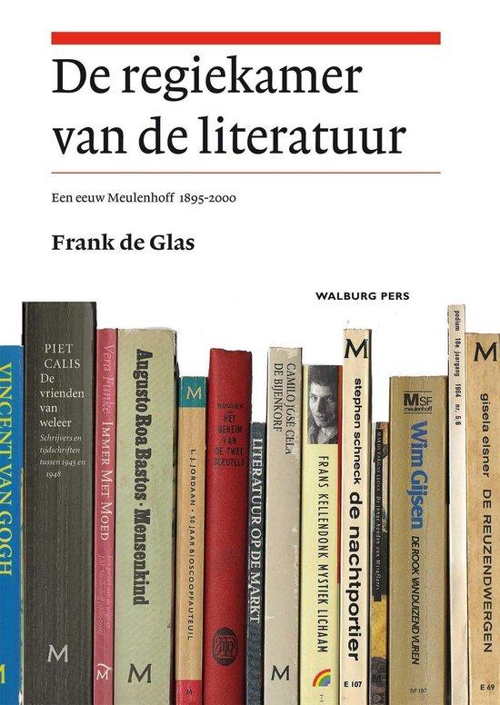 De regiekamer van de literatuur - Frank de Glas | Fthsonline.com