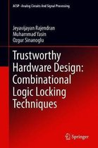 Trustworthy Hardware Design