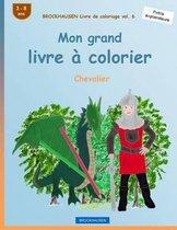 Brockhausen Livre de Coloriage Vol. 6 - Mon Grand Livre Colorier
