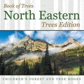 Book of Trees - North Eastern Trees Edition - Children's Forest and Tree Books