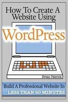 How to Create a Website Using Wordpress