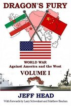 Boek cover Dragons Fury: World War against America and the West - Volume I van Jeff Head
