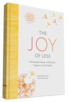 The Joy of Less: A Minimalist Guide to Declutter, Organize, and Simplify - Updated and Revised