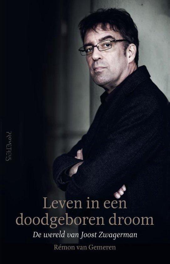 Leven in een doodgeboren droom. De wereld van Joost Zwagerman - Remon van Gemeren |